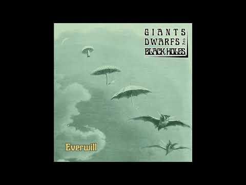 Giants Dwarfs And Black Holes - Everwill (New Full Album)