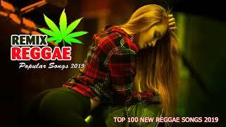 REGGAE REMIX 2019 - Top 100 เพลงเร้กเก้ใหม่ 2019 เพลงยอดนิยมของ - Reggae ยอดนิยม 2019