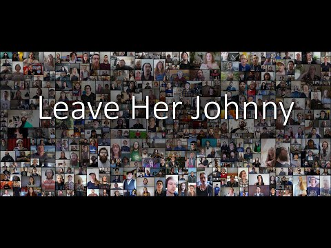 Leave Her Johnny   The Longest Johns   Mass Choir Community Video Project