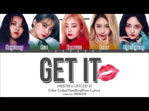 PRISTIN V (프리스틴 V) - GET IT (네 멋대로) (Color Coded Lyrics Eng/Rom/Han)