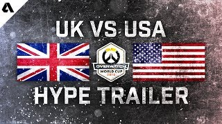 Team UK vs USA Overwatch World Cup 2018 Hype Trailer