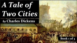 A TALE OF TWO CITIES by Charles Dickens - FULL Audio Book | Greatest Audio Books (Book 1 of 3)