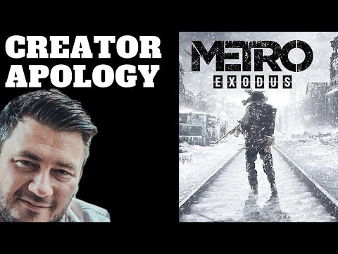 VIDEO APOLOGY From Metro Exodus Creator! Do You Accept It?