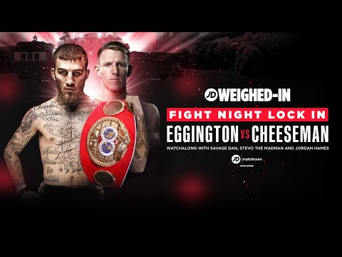 jdsports.co.uk & JD Sports Discount Code video: SAM EGGINGTON VS TED CHEESEMAN   WEIGHED-IN FIGHT NIGHT LOCK-IN (WATCH ALONG)