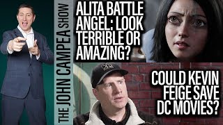 Could Kevin Feige Save DC? Does Alita Battle Angel Look Great Or Terrible? The John Campea Show