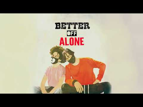 Ayo & Teo - Better Off Alone (Audio w/Lyrics)