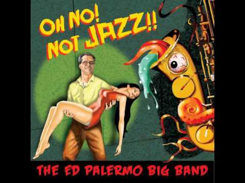 The Ed Palermo Big Band - Why Is the Doctor Barking? online metal music video by ED PALERMO