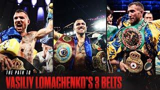 The Path to Vasiliy Lomachenko's 3 Belts | 3 FREE CHAMPIONSHIP FIGHTS
