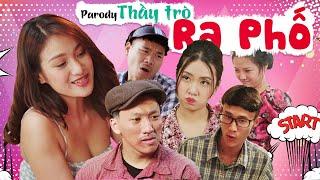 THẦY TRÒ RA PHỐ | Bước Qua Đời Nhau Parody | Chung Tũnn Khánh Dandy Phim ca nhạc chế Huhi Tv