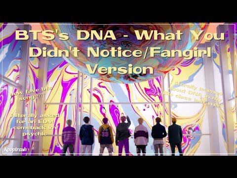 BTS' DNA - What You Didn't Notice/Fangirl And Fanboy Version