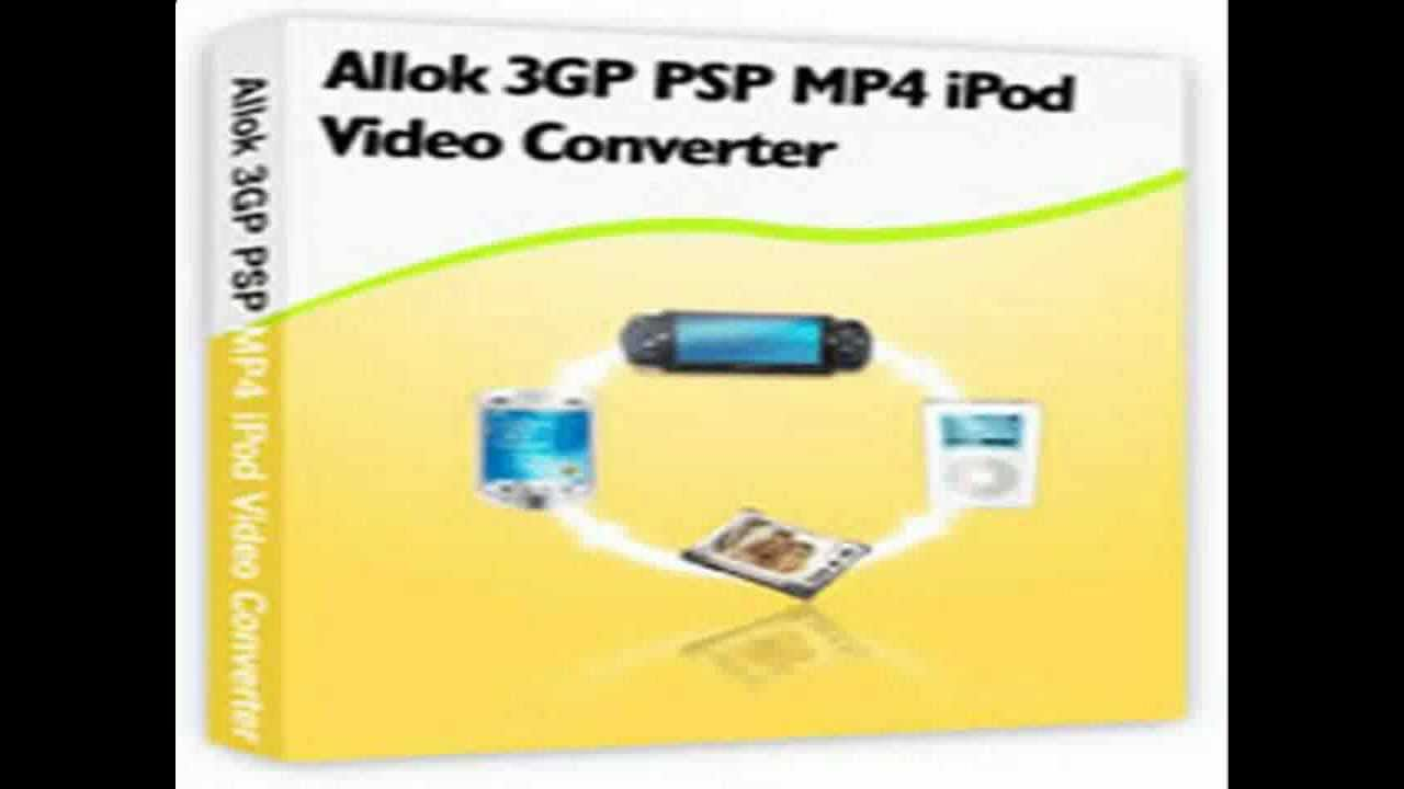 MP4 TÉLÉCHARGER ALLOK 3GP VIDEO PSP CONVERTER SOFTONIC IPOD