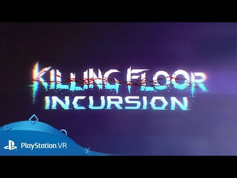 Killing Floor: Incursion | Launch Trailer | PlayStation VR