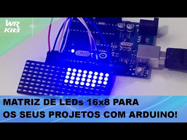 MATRIZ DE LEDS 16X8 COM ARDUINO!