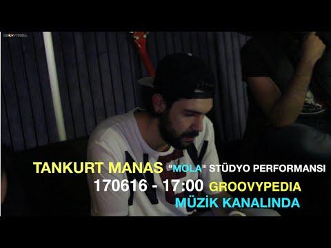 Tankurt Manas - Mola 170616 - 17:00  Groovypedia Müzik Kanalında
