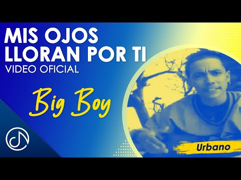 Mis Ojos Lloran Por Ti - Big Boy feat. Angel Lopez / Official Video