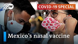 Hope to poorer nations? Mexico develops nasal spray COVID-19 vaccine | COVID-19 Special