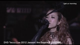 lecca / get ur morningl from lecca Live 2012 Jammin' the Empire @ 日本武道館