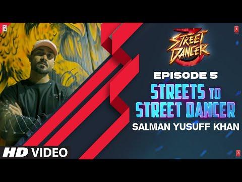 Streets To Street Dancer: Salman Yusuff Khan|Episode 5|Varun Dhawan, Shraddha Kapoor, Remo D'souza