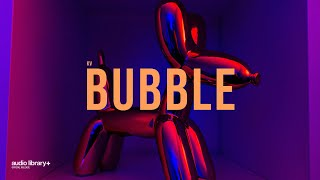 Bubble - KV [Audio Library Release] · Free Copyright-safe Music