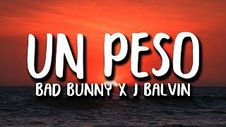 Bad Bunny x J. Balvin - UN PESO (Letra)