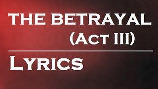 The Betrayal (Act III) by Nickelback | Lyrics