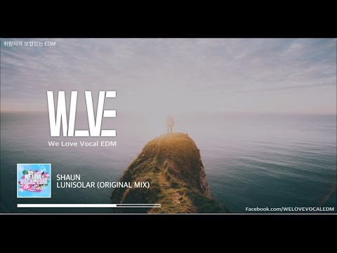 [Eng/Kor] SHAUN - Lunisolar   We Love Vocal EDM