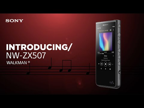 IFA 2019: Introducing Sony Walkman® NW-ZX507