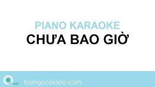 Chưa Bao Giờ Karaoke | Piano Karaoke #10 | Bội Ngọc Piano