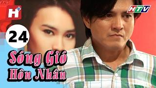 Sóng Gió Hôn Nhân - Tập 24 | Phim Tình Cảm Việt Nam Hay Nhất 2017