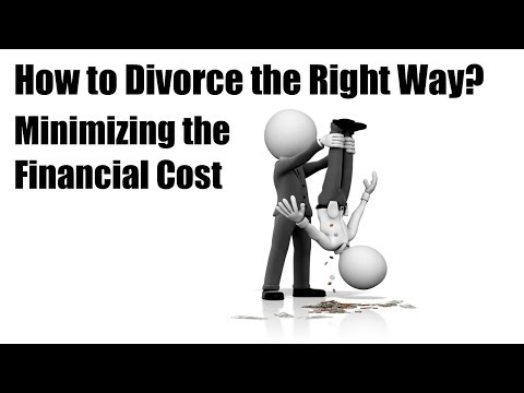 How to Divorce the Right Way: Minimizing the Financial Cost