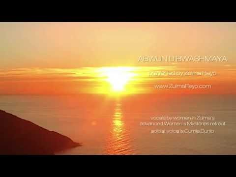 ABWUN D'BWASHMAYA in Aramaic - Zulma Reyo (spoken) & Cumie (lead singer)