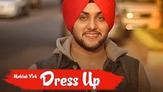 Dress Up – Mehtab Virk