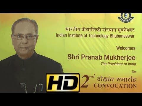 Mr. Pranab Mukherjee - President of India - at IIT Bhubaneswar Convocation 2013 - Report