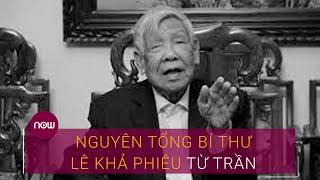 Bản tin đặc biệt: Nguyên Tổng Bí thư Lê Khả Phiêu từ trần | VTC Now