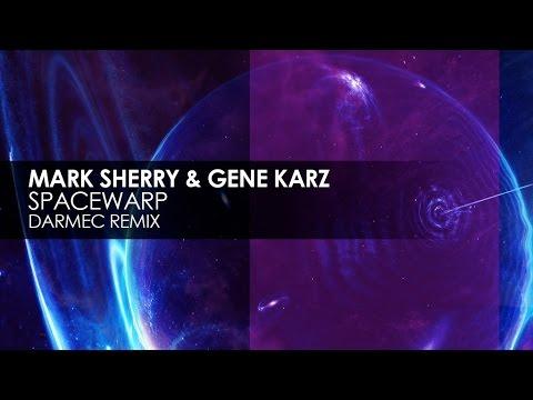 Mark Sherry & Gene Karz - Spacewarp (Darmec Remix)