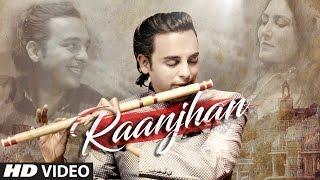 Raanjhan – Siddharth Mohan