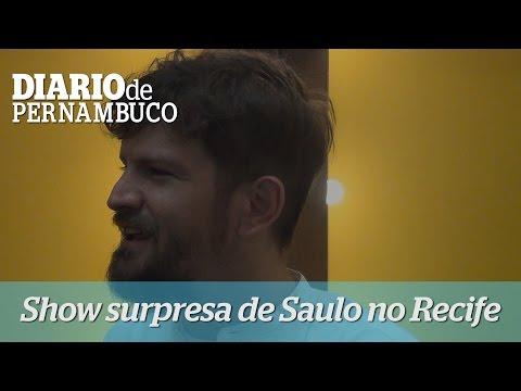 Em show surpresa no Recife, Saulo fala do novo disco