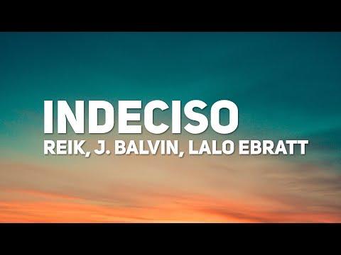 Reik, J. Balvin, Lalo Ebratt - Indeciso (Letra)
