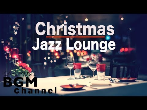 🎄Christmas Music - Chill Out Jazz Lounge Music - Relaxing Christmas Jazz Music.