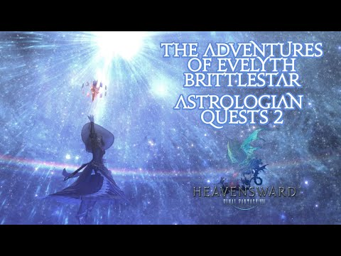 The Adventures of Evelyth Brittlestar!   Part 84 [Astrologian Quests 2]
