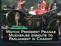 Watch: President Pranab Mukherjee enroute to Parliament in..