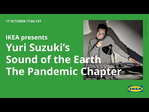 Yuri Suzuki's Sound of the Earth: The Pandemic Chapter