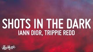 iann dior & Trippie Redd - shots in the dark (Lyrics)