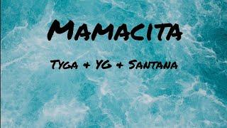 Tyga, YG, Santana - Mamacita (Lyrics)