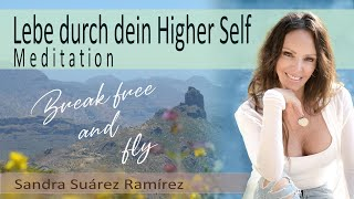 Meditation: Lebe durch dein Higherself