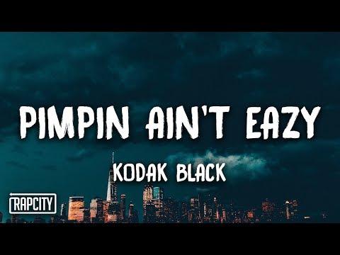 Kodak Black - Pimpin Ain't Eazy (Lyrics)