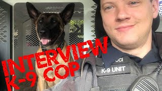 What is it like being a K 9 COP: Your Questions Answered