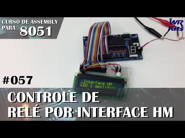ATIVANDO RELÉ POR INTERFACE HM | Assembly para 8051 #057