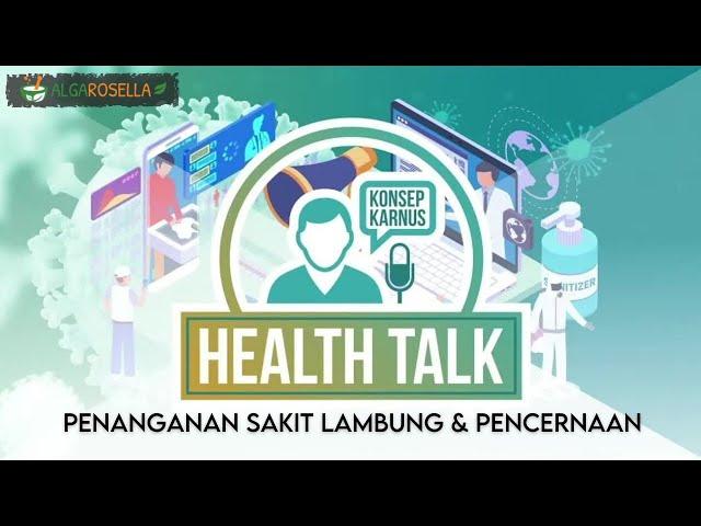 Health Talk - Penyakit Lambung