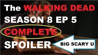 The Walking Dead Season 8 - Episode 5 COMPLETE SPOILER - The Big Scary U.